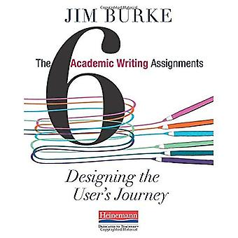 The Six Academic Writing Assignments: Designing the User's Journey