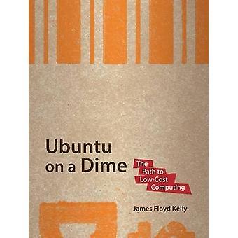 Ubuntu su una monetina il percorso LowCost Computing da Kelly & James Floyd