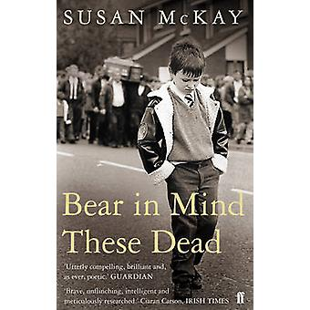 Bear in Mind These Dead (Main) by Susan McKay - 9780571236985 Book
