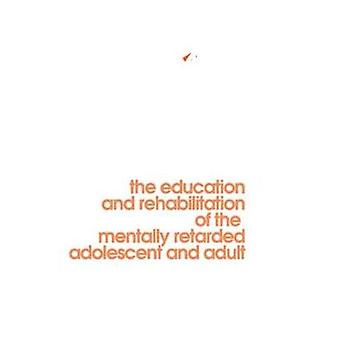 Behavior Modification in Mental Retardation  The Education and Rehabilitation of the Mentally Retarded Adolescent and Adult by Gardner & William