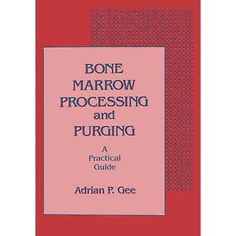 La moelle osseuse, traitement et purge A Practical Guide par Gee & Adrian P.