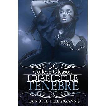 La notte dellinganno I diari delle tenebre by Gleason & Colleen