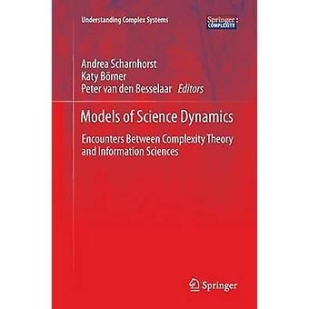 Modelos de Encuentros de Ciencia Dinámica entre Teoría de La Complejidad y Ciencias de la Información por Scharnhorst & Andrea