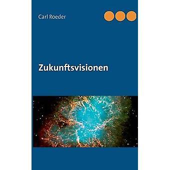 Zukunftsvisionen af Roeder & Carl