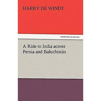 Eine Fahrt nach Indien über Persien und Baluchistan von de Windt & Harry