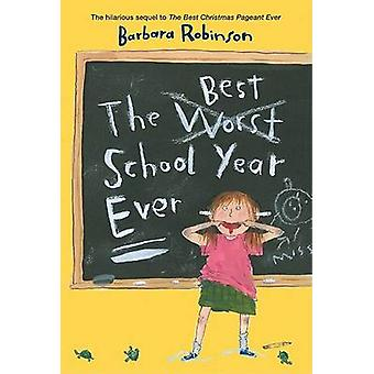 The Best School Year Ever by Barbara Robinson - 9780064404921 Book