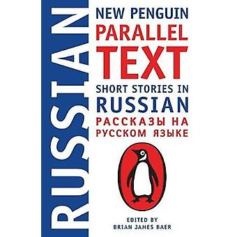 Short Stories in Russian - New Penguin Parallel Text by Brian James Ba