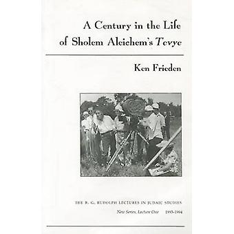 A Century in the Life of Sholem Aleichem's Tevye by Ken Frieden - 978