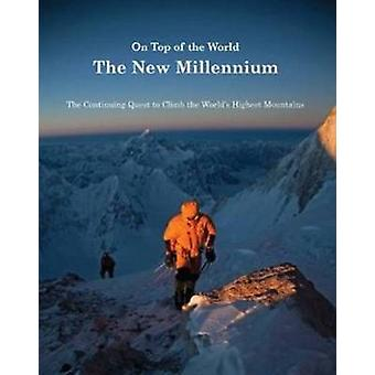 On Top of the World - The New Millennium by Richard Sale - Eberhard Ju