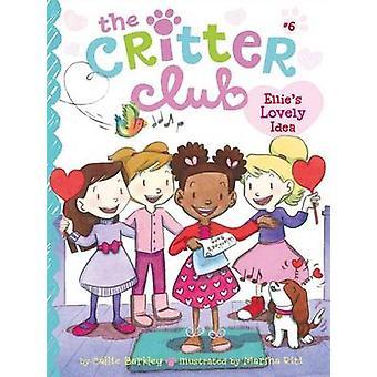 Ellie's Lovely Idea by Callie Barkley - Marsha Riti - 9781442482180 B