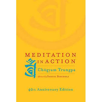 Meditation in Action (40th anniversary ed) by Chogyam Trungpa - 97815