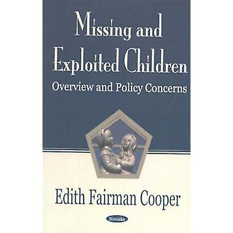 Missing and Exploited Children - Overview and Policy Concerns by Edith