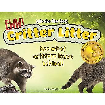 Critter Litter - See What Critters Leave Behind! by Stan Tekiela - 978