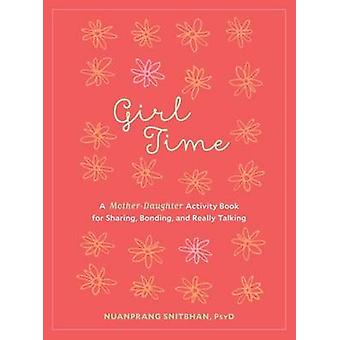 Girl Time - A Mother-Daughter Activity Book for Sharing - Bonding - an
