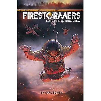 Firestormers - Elite Firefighting Crew by Carl Bowen - Marc Lee - 9781