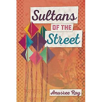 Sultans of the Street by Anusree Roy - 9781770915237 Book