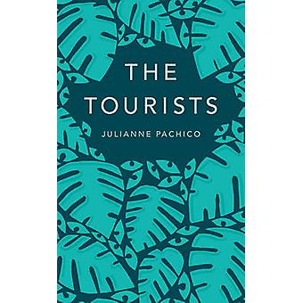 The Tourists by Julianne Pachico - 9781907970672 Book