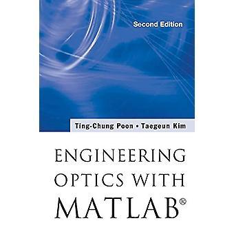 Engineering Optics With Matlab (R) by Taegeun Kim - 9789813100015 Book