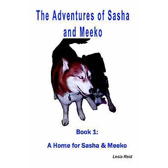 Die Abenteuer von Sasha und Meeko Ein Zuhause für Sasha und Meeko von Reid & Lesia
