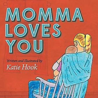 Momma Loves You by Hook & Katie