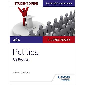 AQA Alevel Politics Student Guide 4 Government and Politic by Simon Lemieux