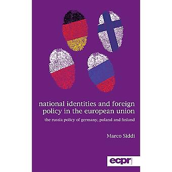 National Identities and Foreign Policy in the European Union The Russia Policy of Germany Poland and Finland by Siddi & Marco