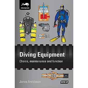 Diving Equipment Choice maintenance and function by Arvidsson & Jonas