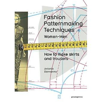 Fashion Patternmaking Techniques by Antonio Donnanno