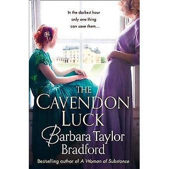 Cavendon Luck by Barbara Taylor Bradford