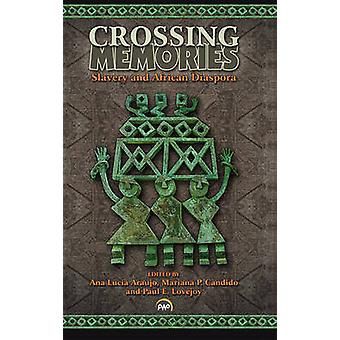 Crossing Memories - Slavery and African Diaspora Summary by Paul E. Lo