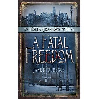 Une liberté fatale par Janet Laurence