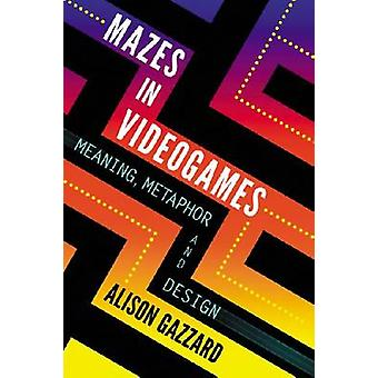 Mazes in Videogames - Exploring Paths and Spaces by Alison Gazzard - 9