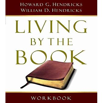 Living By The Book Workbook by Howard G G Hendricks