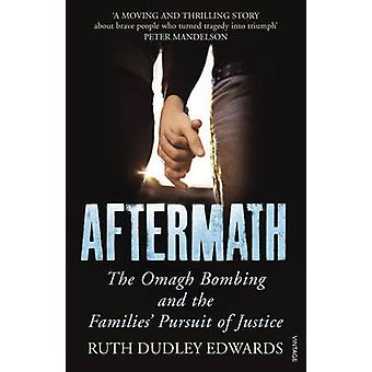 Aftermath - The Omagh Bombing and the Families' Pursuit of Justice by
