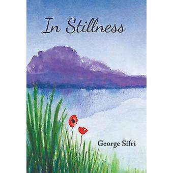 In Stillness by Sifri & George