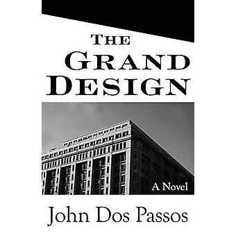 The Grand Design by Dos Passos & John