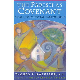 The Parish as Covenant A Call to Pastoral Partnership by Sweetser & Thomas P.