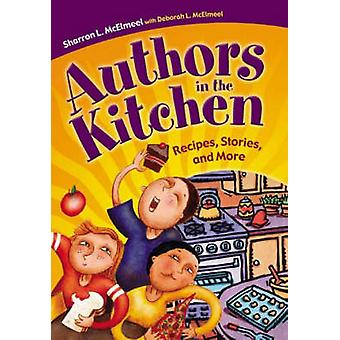 Authors in the Kitchen Recipes Stories e altro ancora di McElmeel & Sharron
