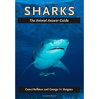 Sharks - The Animal Answer Guide by Gene S. Helfman - 9781421413099 Bo