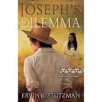 Josephs Dilemma by Stutzman & Ervin R.