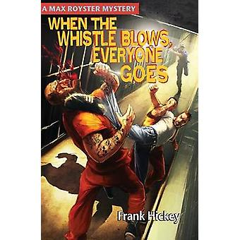 When the Whistle Blows Everyone Goes by Hickey & Frank