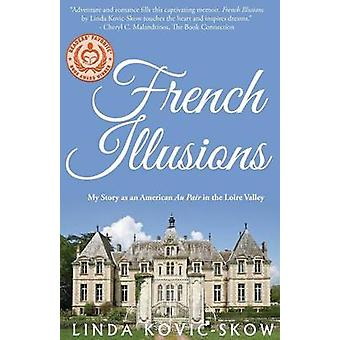 French Illusions My Story as an American Au Pair in the Loire Valley by KovicSkow & Linda