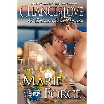 Chance for Love Gansett Island Series Book 10.5 by Force & Marie