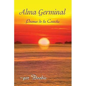 Alma germinal Poemas de la cosecha by Shemer & Doobie