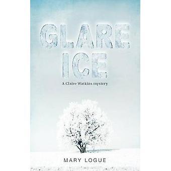 Glare Ice by Logue & Mary