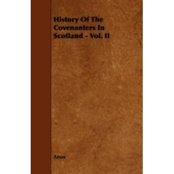 History of the Covenanters in Scotland  Vol. II by Anon