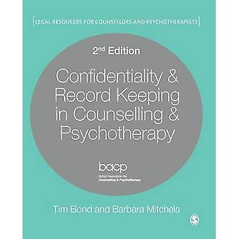 Confidentialité Record Keeping in Counselling Psychother par Tim Bond
