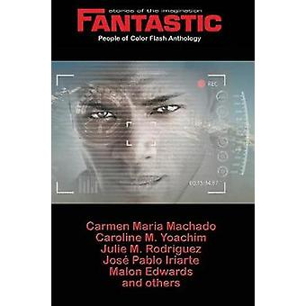 Fantastic Stories of the Imagination People of Color Flash Anthology by Rodriguez & Julie M.