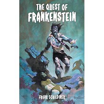 The Quest of Frankenstein by Schildiner & Frank