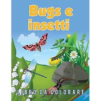 Bugs e insetti Libro da colorare by Scholar & Young
